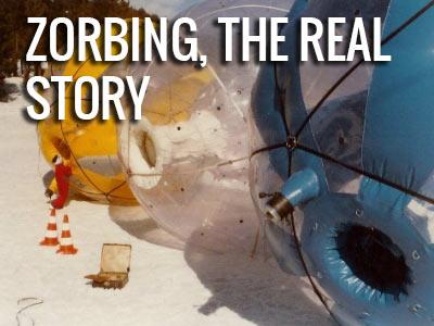 Zorbing Real Story
